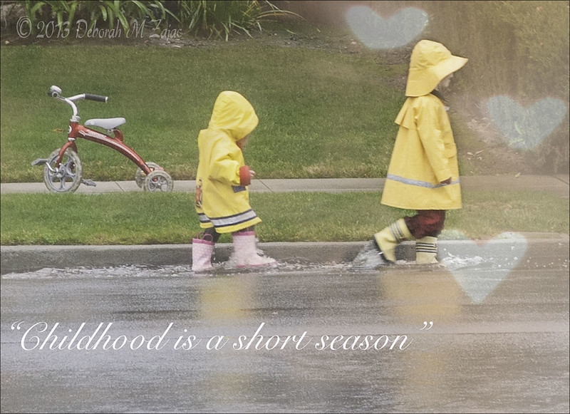 """Childhood is a short season..."" Helen Hayes"