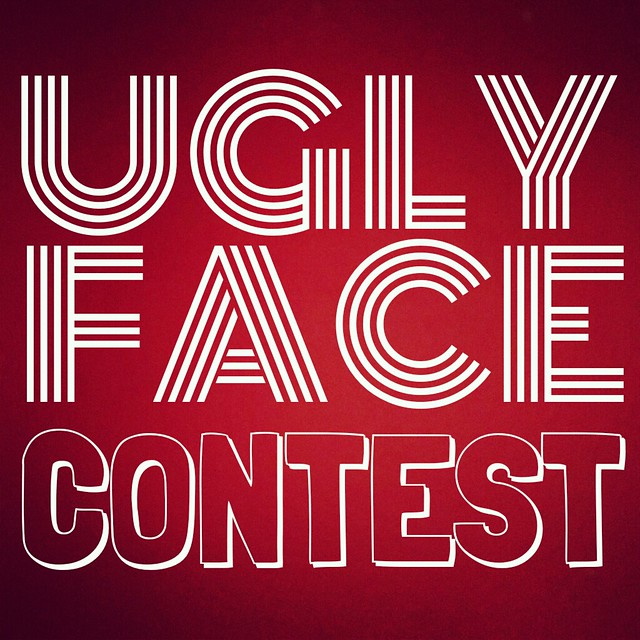 UGLY FACE CONTEST