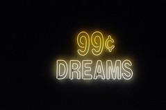 99 Cent Dreams !