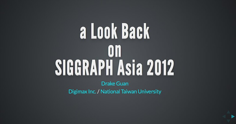 a Look Back on SIGGRAPH Asia 2012