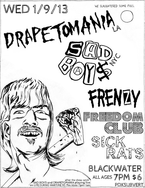 1/9/13 Drapetomania/SadBoys/Frenzy/FreedomClub/SickRats
