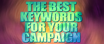 The Best Keywords for Your Campaign