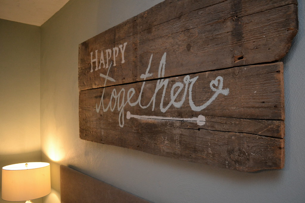 Quot Happy Together Quot Barn Wood Sign And Bedroom Spruce Up