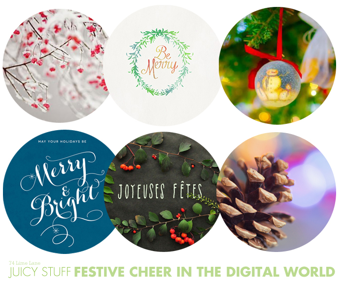 {juicy stuff} festive cheer for the digital world