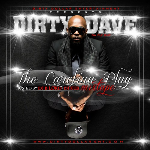 Dirty Dave The Carolina Plug Mixtape DJ B Lord DJ Kub