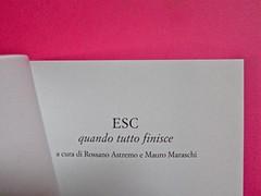 ESC. Quando tutto finisce, a cura di Rossano Astremo e Mauro Maraschi. Hacca edizioni 2012. Art dir., cover, logo design: Maurizio Ceccato | Ifix. Frontespizio (part.), 1
