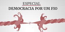 Especial 'Democracia por um fio'
