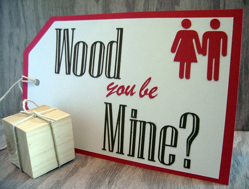 Wood you be mine Tag - Valentine