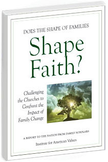 Does the Shape of Families Shape Faith?: Calling the Churches to Confront the Impact of Family Change