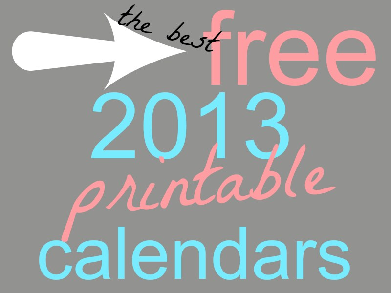 my selection of the best free 2013 printable calendars I've found