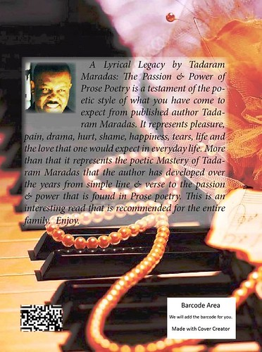 A Lyrical Legacy by Tadaram Maradas: The Passion & Power of Prose Poetry © Poetic Anthologies written in English with Spanish & French Translations CIRCA 2013 by Tadaram Alasadro Maradas