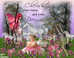 ~♥~Cherish Your Dreams and Visions~♥~