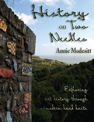 I Heart Craft Books: History on Two Needles, by Annie Modesitt