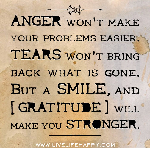 Anger Problems Quotes And Pictures: Anger Won't Make Your Problems Easier. Tears Won't Bring