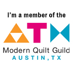 I'm a Member of the Modern Quilt Guild, Austin, TX