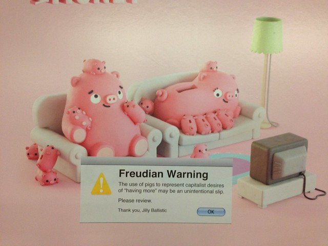"Freudian Warning: The use of pigs to represent capitalist desires of ""having more"" may be an unintentional slip. Please review. Thank you, Jilly Ballistic (W4th St Station; NY Lotto Ad)"