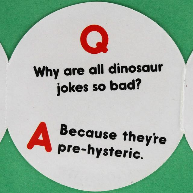 Why are all dinosaur jokes so bad flickr photo sharing