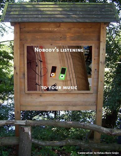 Nobody's listening