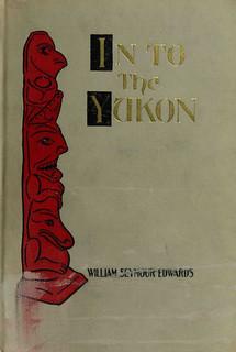 In to the Yukon / À la découverte du Yukon [traduction libre]