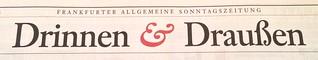 Frankfurter Allgemeine Sonntagszeitung: Drinnen & Draußen