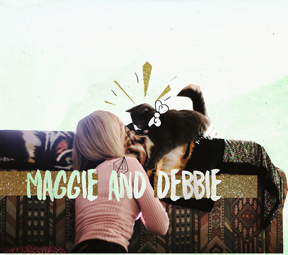 Maggie and Debbie