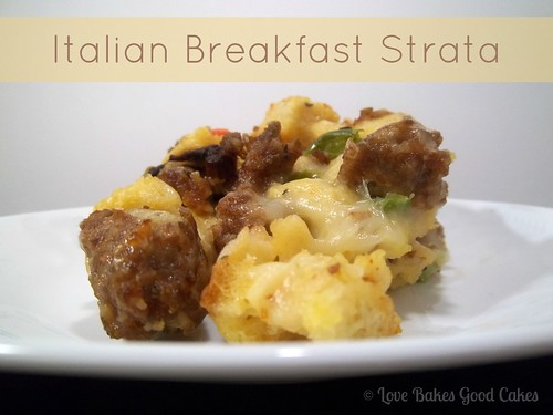Italian Breakfast Strata - Love Bakes Good Cakes