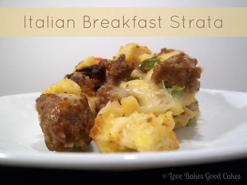 Italian Breakfast Strata - Love Bakes Good Cakes