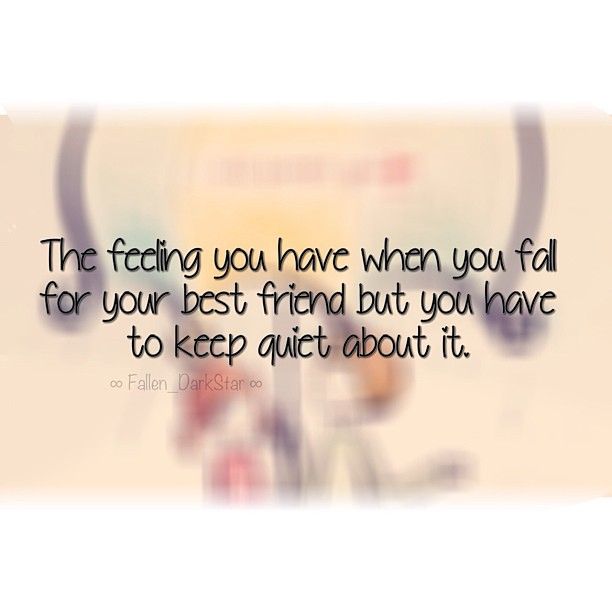 Falling For Your Best Friend Quotes: The Feeling When You Have If You're Falling For Your Best