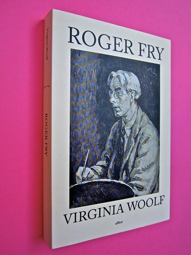 Virginia Woolf, Roger Fry. elliot 2012. [responsabilità grafica non indicata]; alla copertina: Ritratto di Roger Fry, di Vanessa Bell. Dorso, copertina (part.), 1