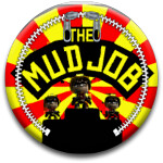 The Mud Job
