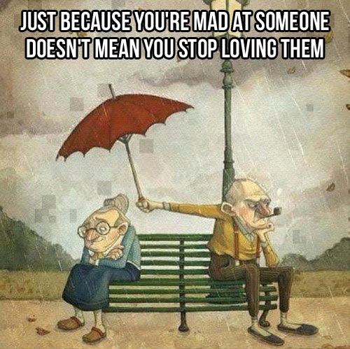 Just because you're mad at someone