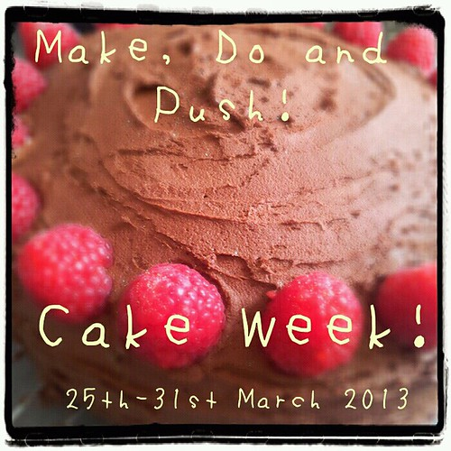 Make, Do and Push!: Cake Week 2013