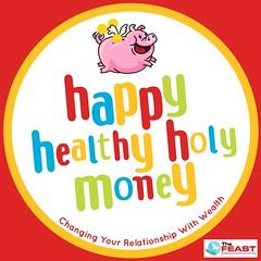 happy healthy holy money