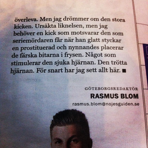 Du vet den där kicken du får när du styckat en prostituerad? Den. #Nöjesguiden #Göteborg #STRUKTURER #Blicken