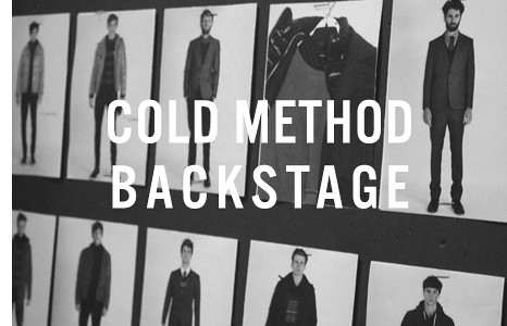 BACKSTAGE AT COLD METHOD