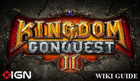 IGN Kingdom Conquest 2 Wiki Guide