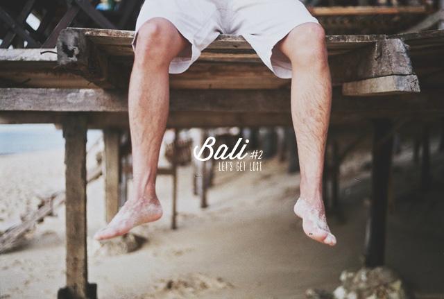 Let's Get Lost: Bali #2