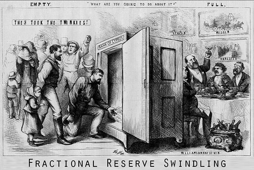 FRACTIONAL RESERVE SWINDLING by Colonel Flick/WilliamBanzai7