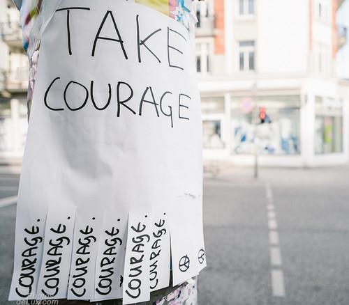 Take Courage! - Fujinon XF 14mm - Fuji X-Pro 1