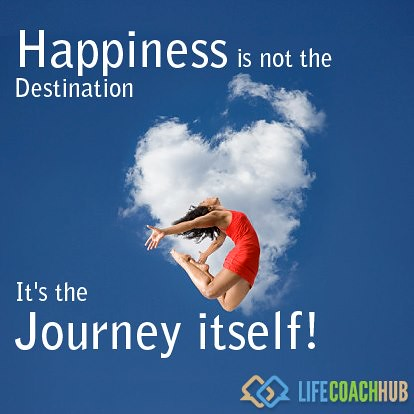 Happiness is the journey itself