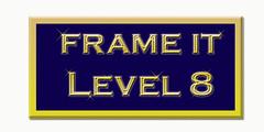 Frame It! ~Level 8~