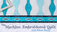 The Machine Embroidered Quilt with Eileen Roche