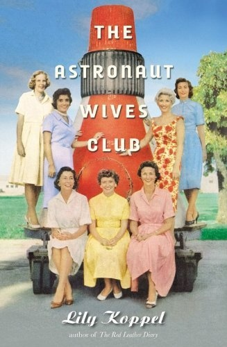 The Astronaut Wives Club by k hurst