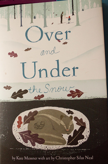 Over and under the snow - Kate Messner (I)