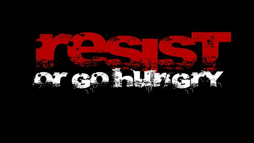 Resist or go hungry by Teacher Dude's BBQ