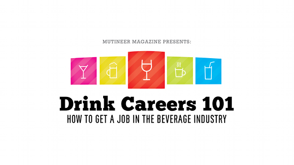 Drink Careers 101