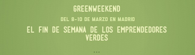 Greenweekend Madrid marzo 2013