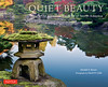 Quiet Beauty:Japanese Gardens of North America