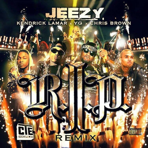 "New Music: Young Jeezy Feat. YG, Kendrick Lamar & Chris Brown ""R.I.P. (Remix)"""