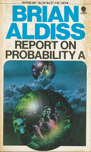 Report on Probability A by Brian Aldiss. Sphere 1977.